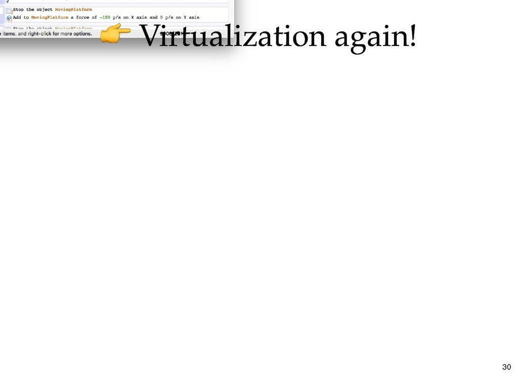 Virtualization again! Virtualization again! 30