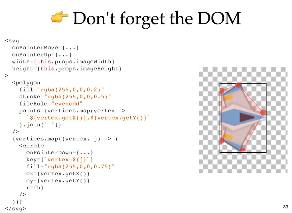 Don't forget the DOM Don't forget the DOM <svg ...