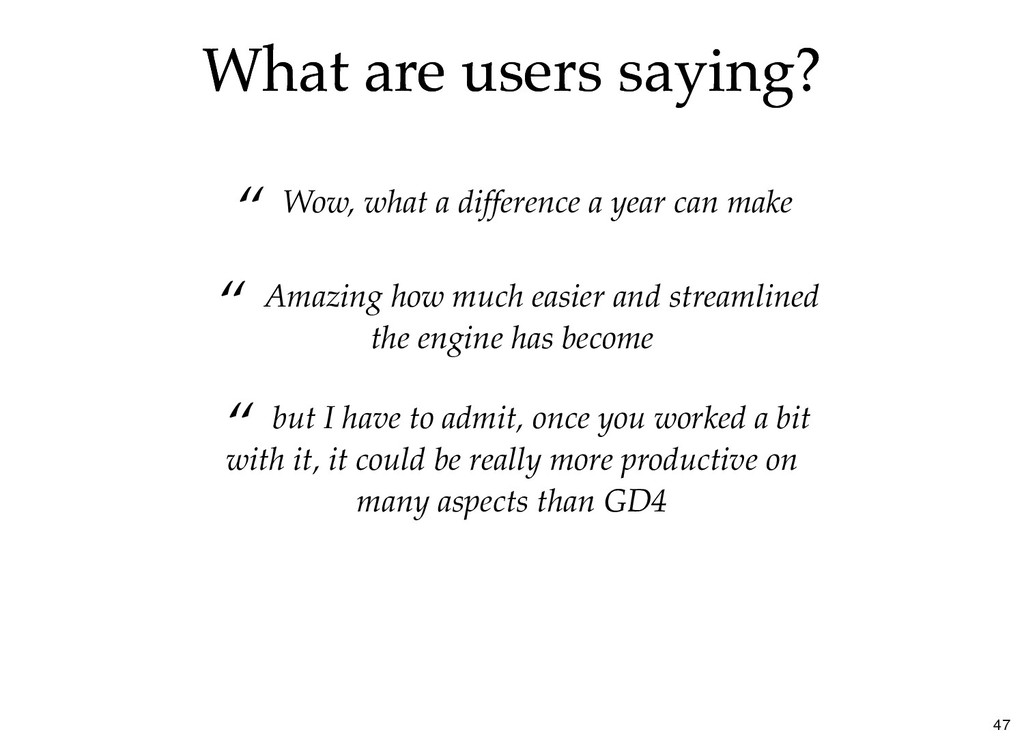 "What are users saying? What are users saying? ""..."