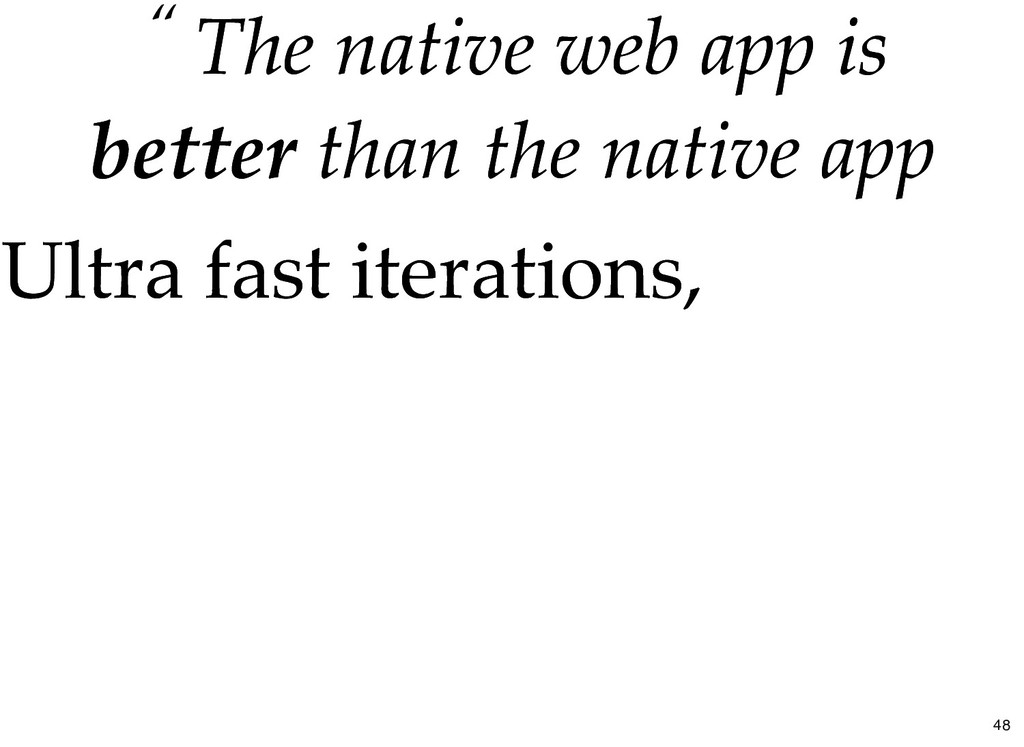 """ The The native web app native web app is is b..."