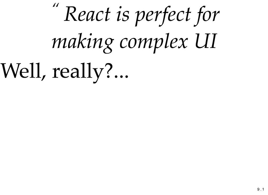 """ React is perfect for React is perfect for mak..."
