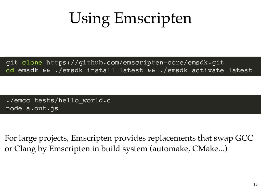 Using Emscripten Using Emscripten git clone htt...