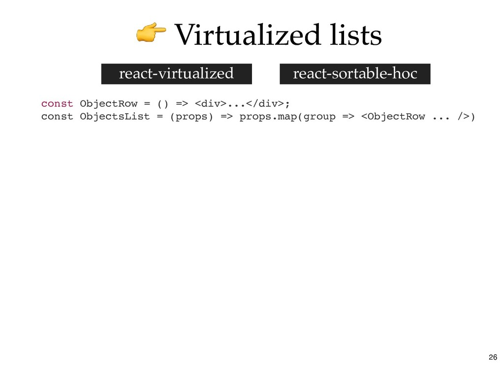 Virtualized lists Virtualized lists const Objec...