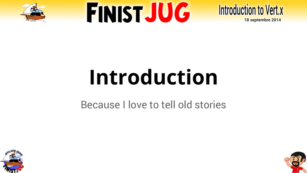 Introduction Because I love to tell old stories