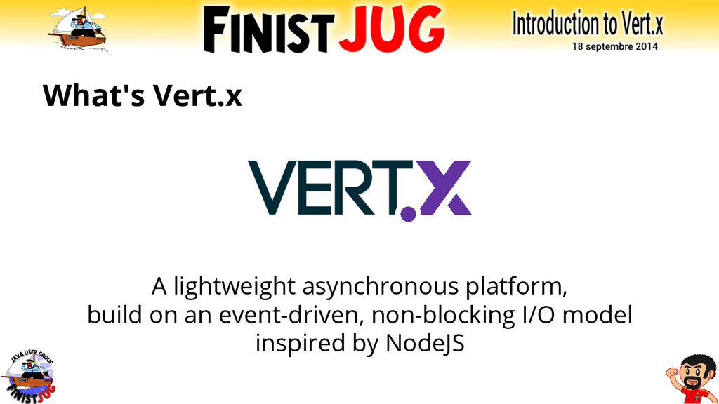 What's Vert.x A lightweight asynchronous platfo...