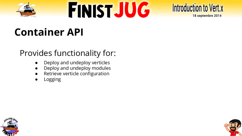 Container API Provides functionality for: ● Dep...