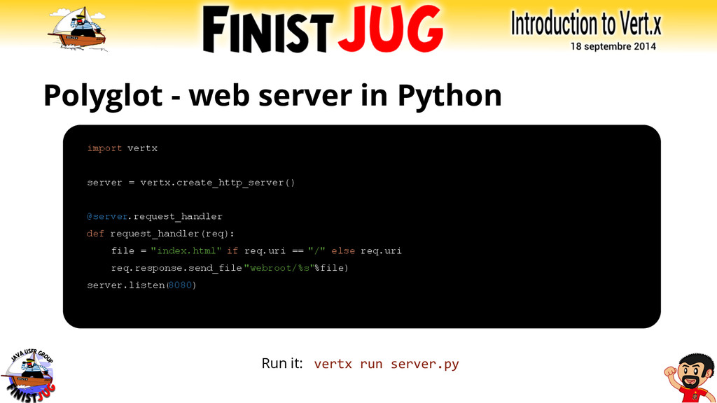 Polyglot - web server in Python Run it: vertx r...