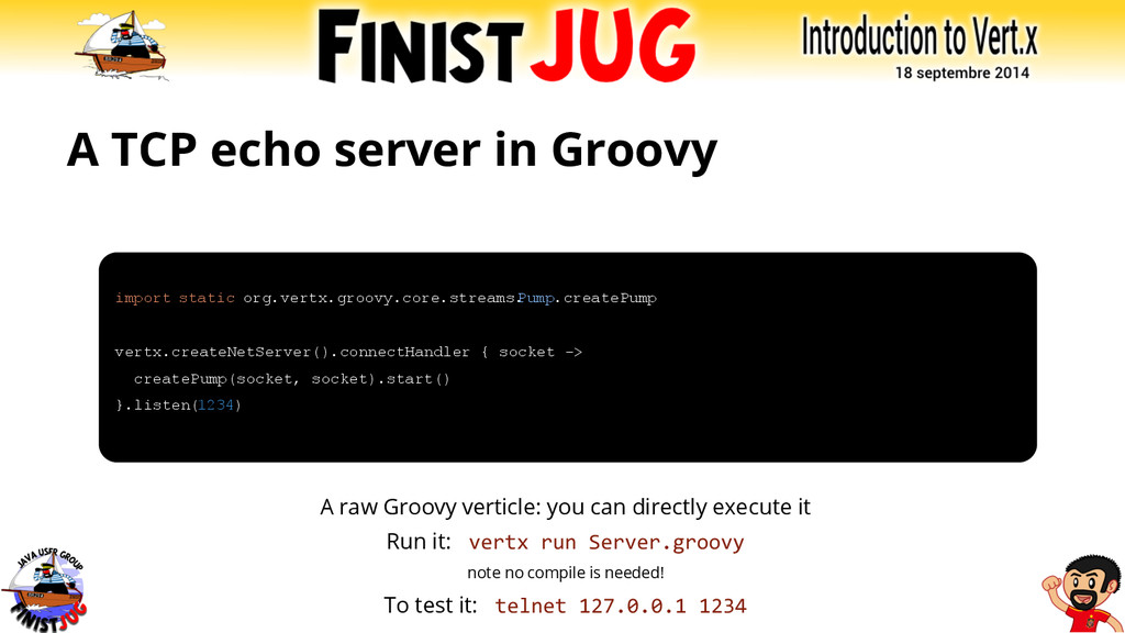 A TCP echo server in Groovy A raw Groovy vertic...