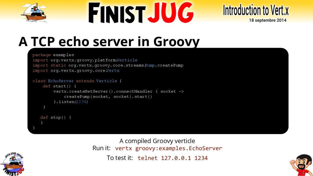 A TCP echo server in Groovy A compiled Groovy v...