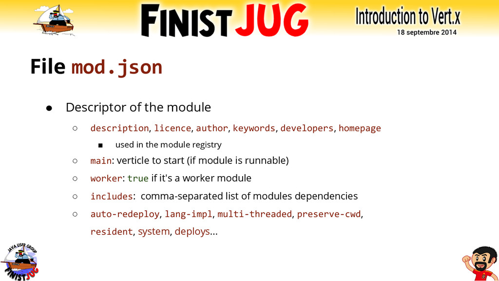 File mod.json ● Descriptor of the module ○ desc...
