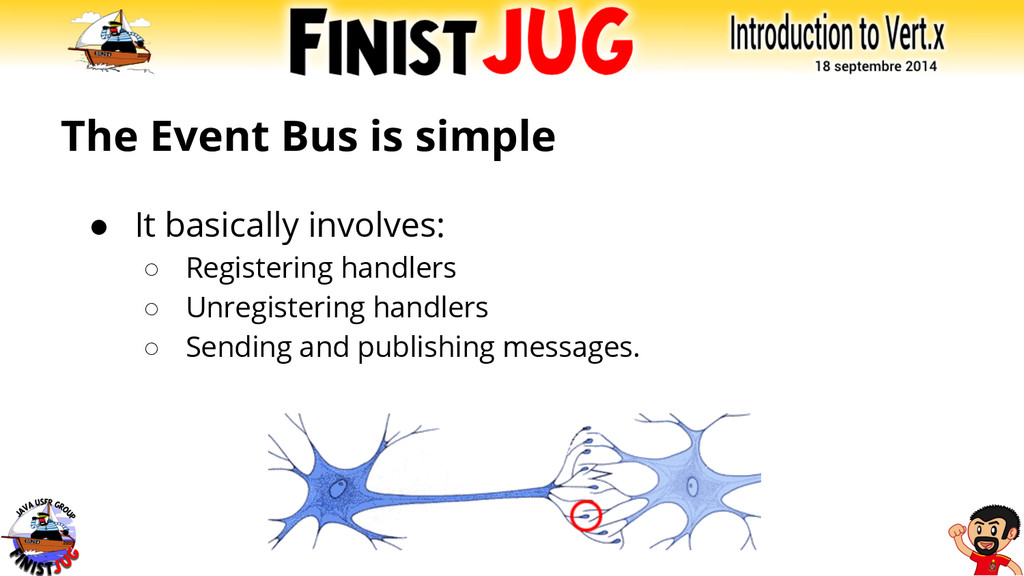 The Event Bus is simple ● It basically involves...