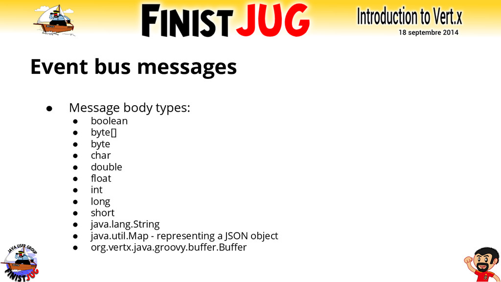 Event bus messages ● Message body types: ● bool...