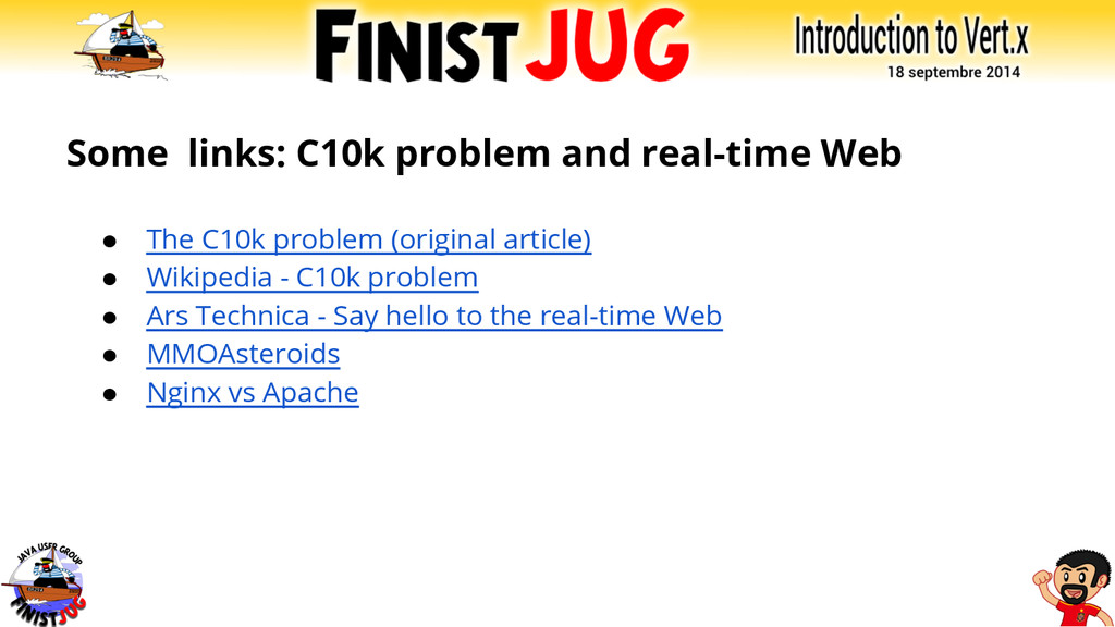 Some links: C10k problem and real-time Web ● Th...