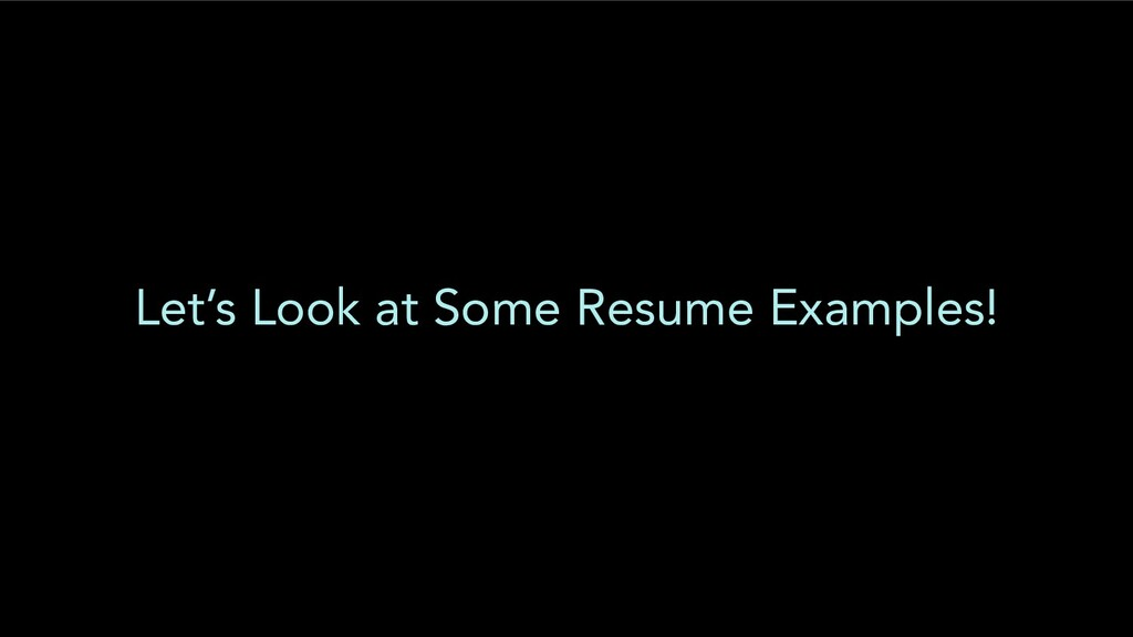Let's Look at Some Resume Examples!