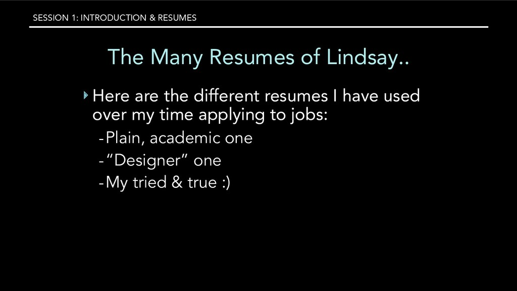 SESSION 1: INTRODUCTION & RESUMES The Many Resu...