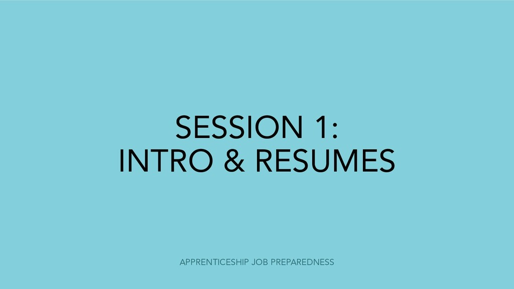 APPRENTICESHIP JOB PREPAREDNESS SESSION 1: INTR...