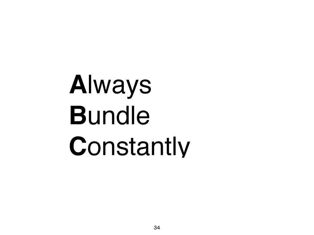 Always! Bundle! Constantly 34