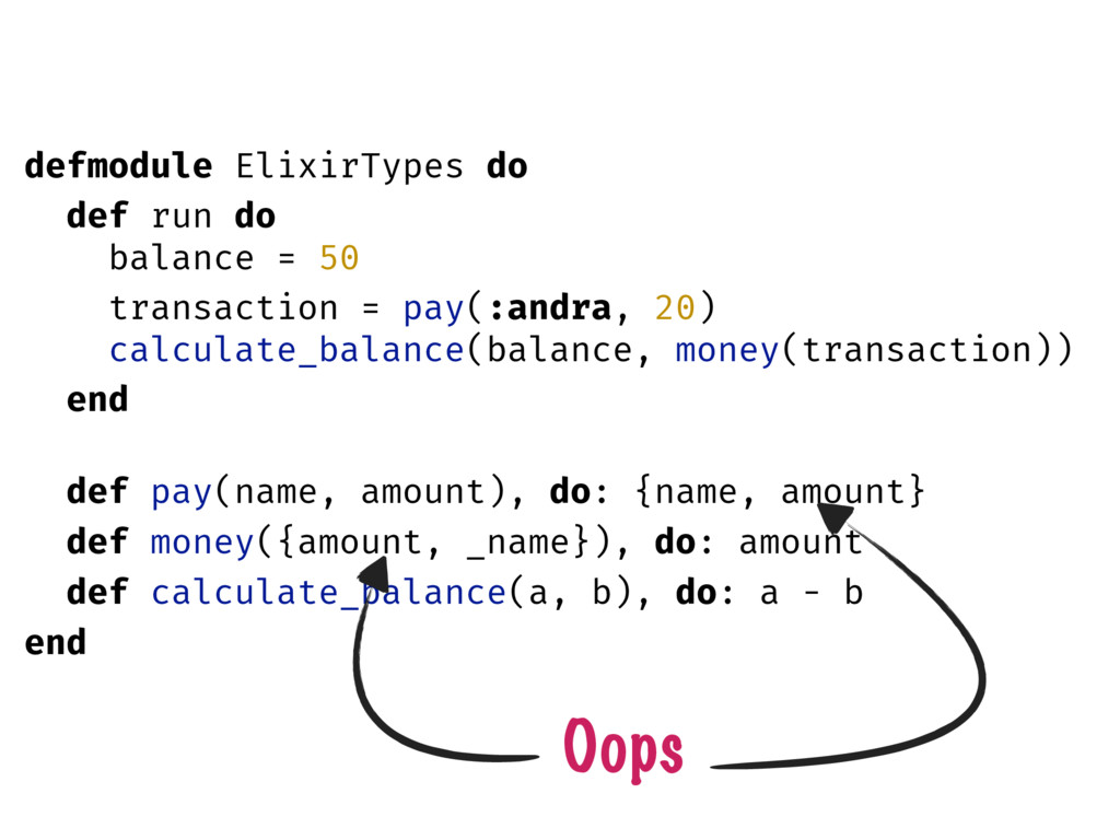 defmodule ElixirTypes do def run do balance = 5...