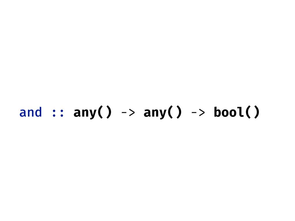 and :: any() -> any() -> bool()