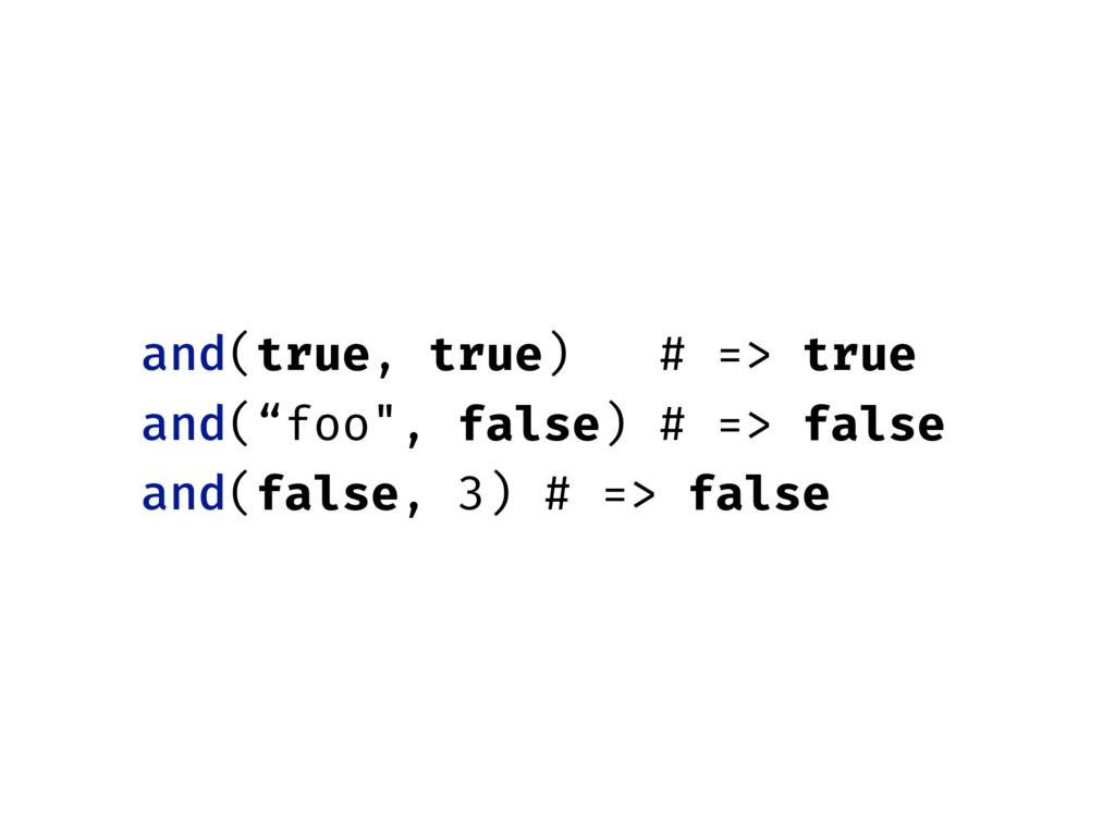 """and(true, true) # => true and(""""foo"""", false) # =..."""