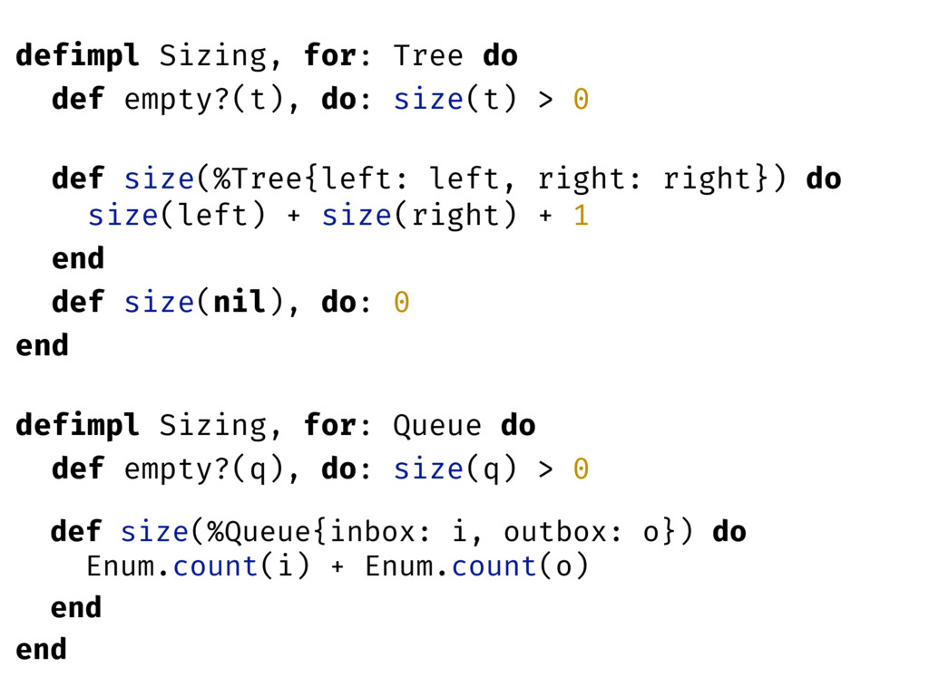 defimpl Sizing, for: Tree do def empty?(t), do:...