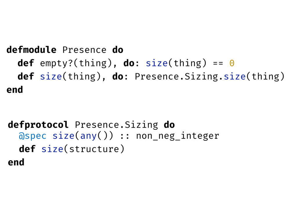defmodule Presence do def empty?(thing), do: si...