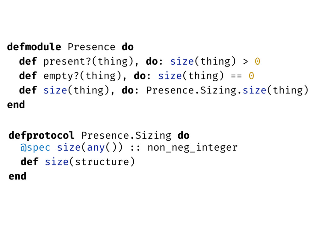 defmodule Presence do def present?(thing), do: ...