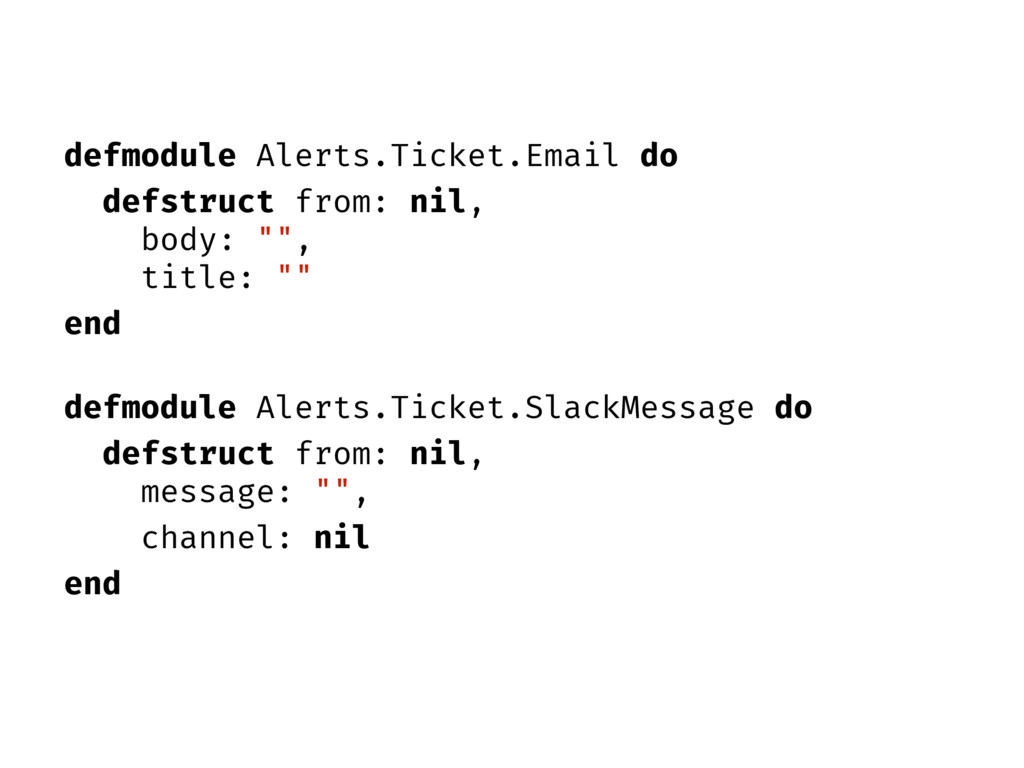 defmodule Alerts.Ticket.Email do defstruct from...