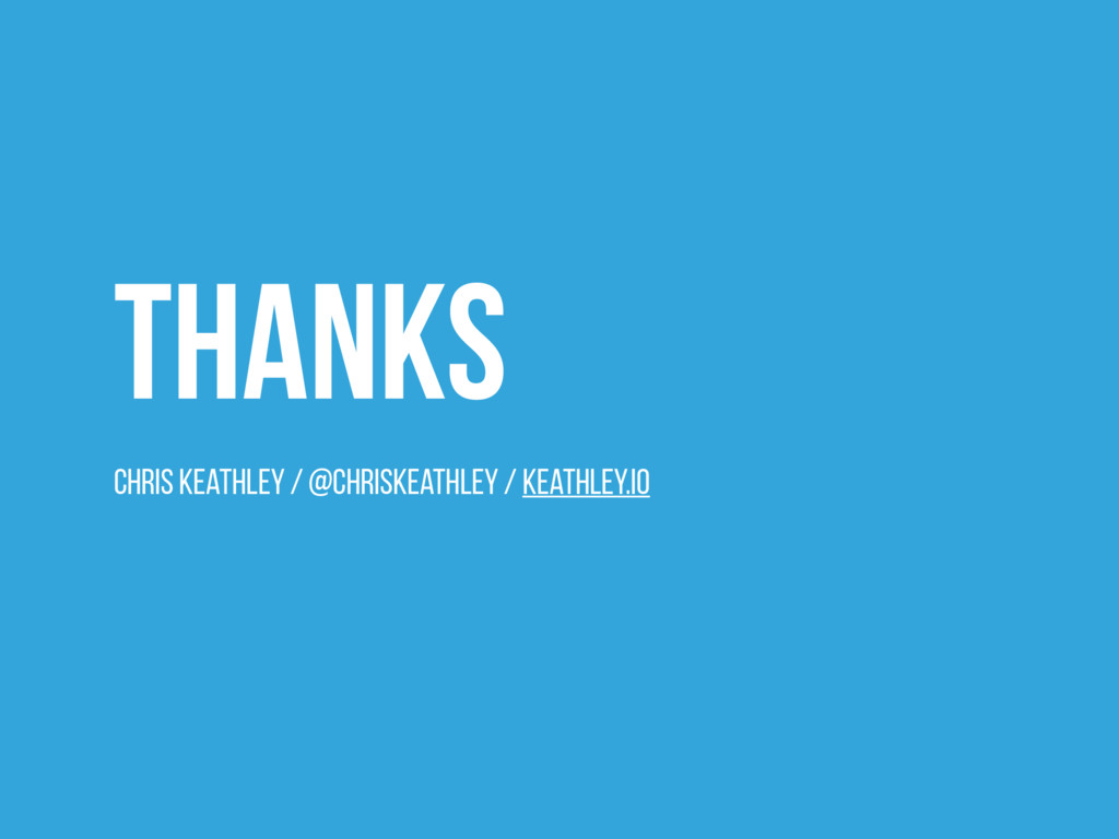 Thanks Chris Keathley / @ChrisKeathley / keathl...