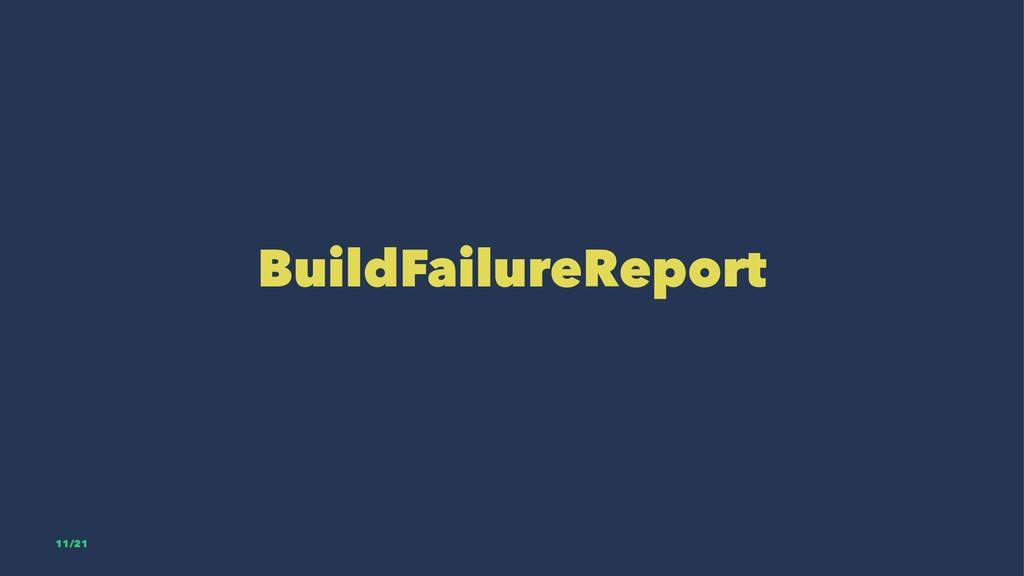 BuildFailureReport 11/21