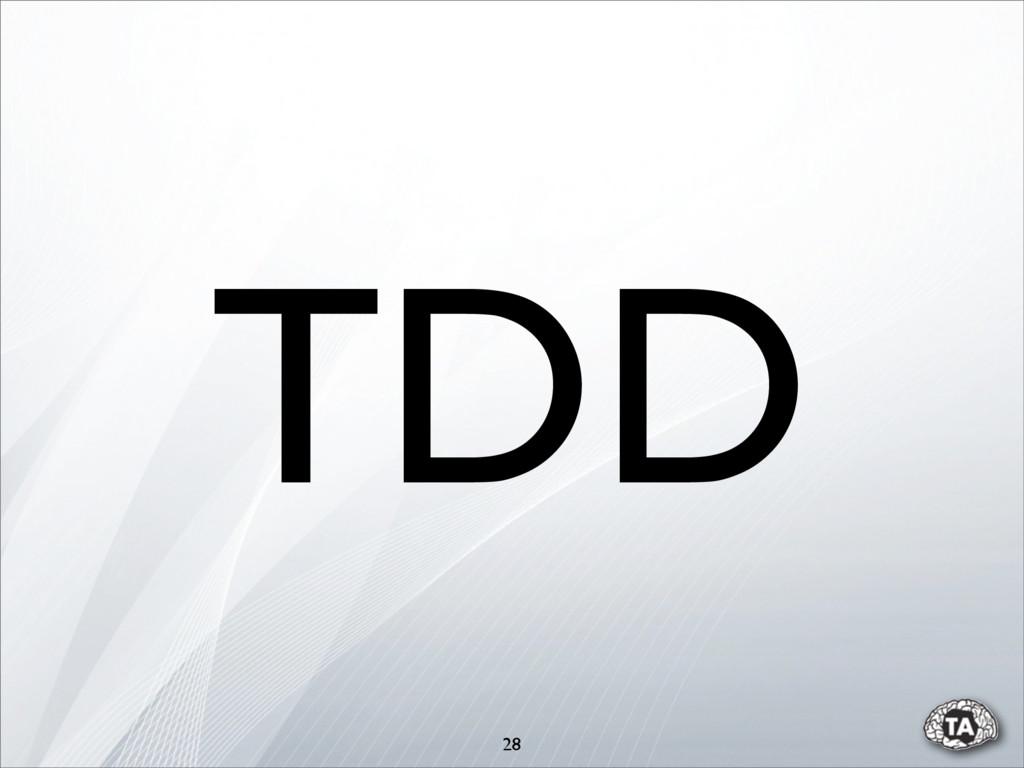 28 TDD