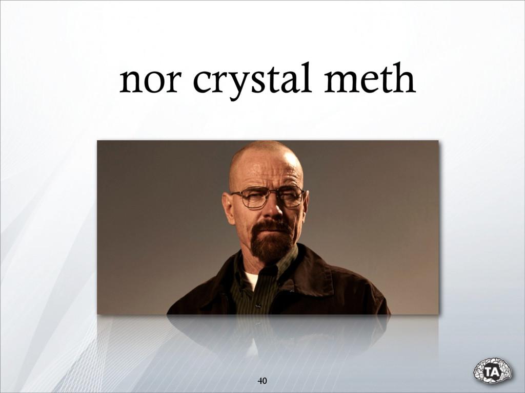 nor crystal meth 40