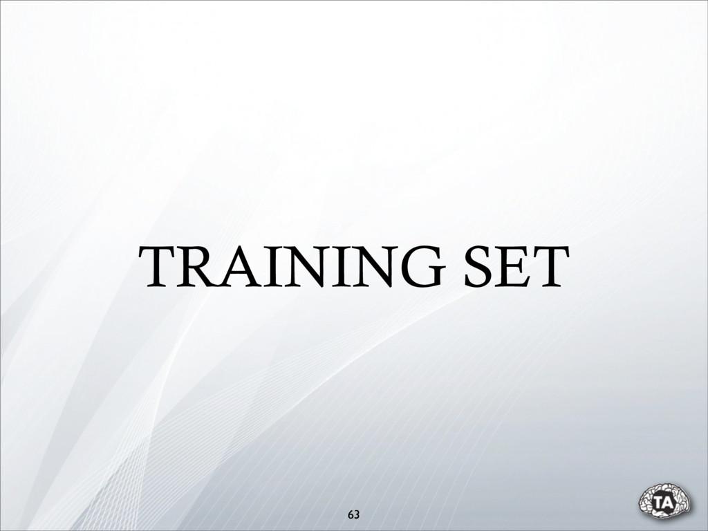 TRAINING SET 63