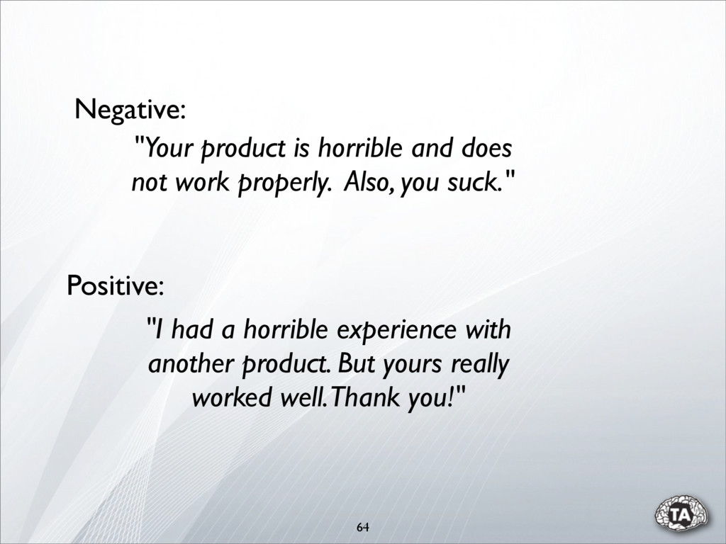 """64 """"Your product is horrible and does not work ..."""