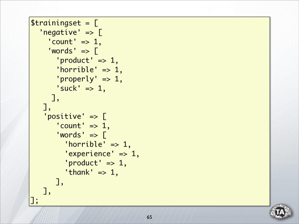 $trainingset = [ 'negative' => [ 'count' => 1, ...
