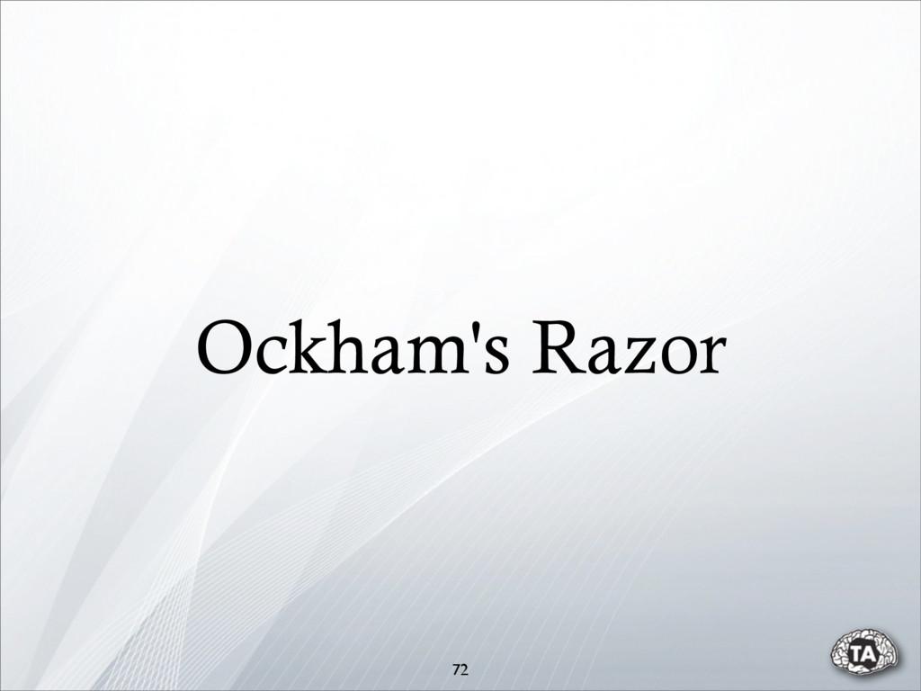 Ockham's Razor 72