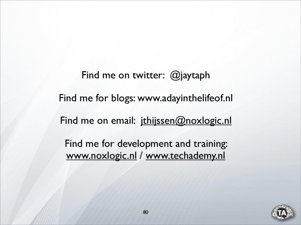80 Find me on twitter: @jaytaph Find me for dev...