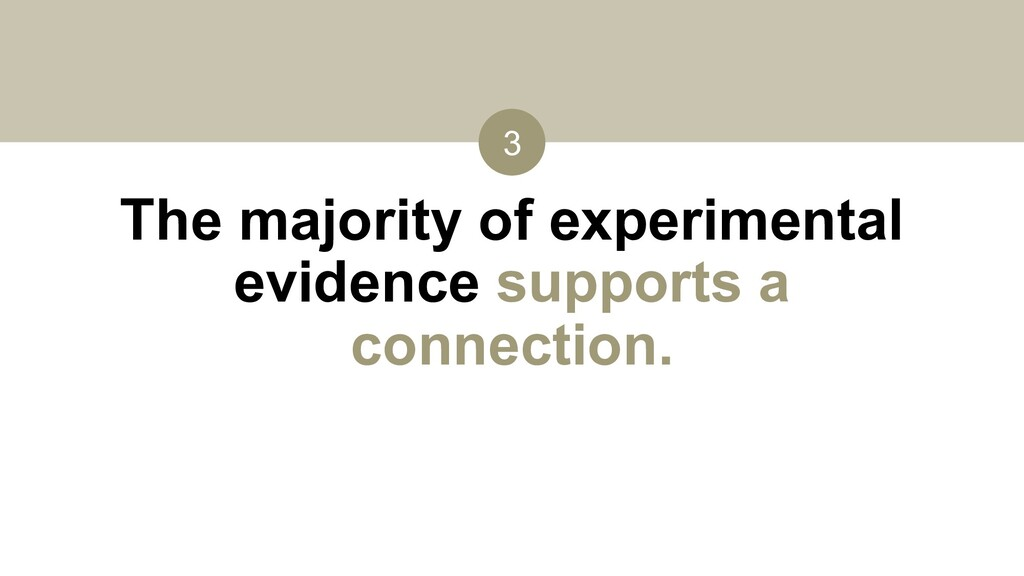 The majority of experimental evidence supports ...