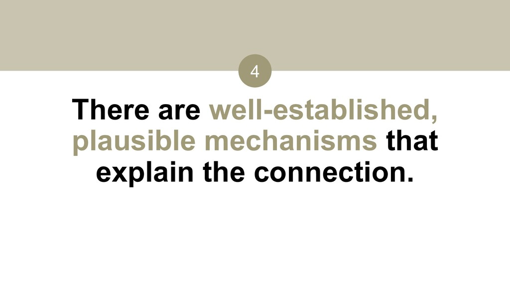 4 There are well-established, plausible mechani...