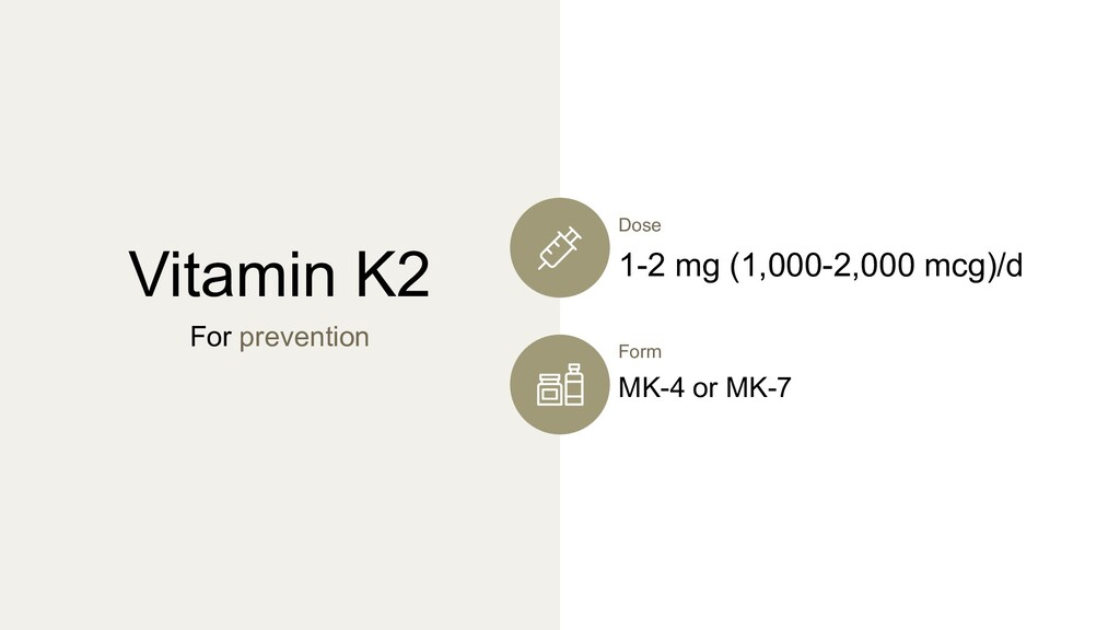 Vitamin K2 For prevention Form MK-4 or MK-7 Dos...
