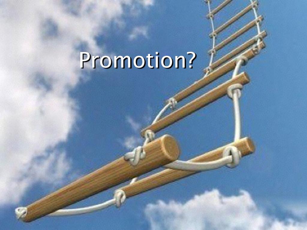 Promotion?
