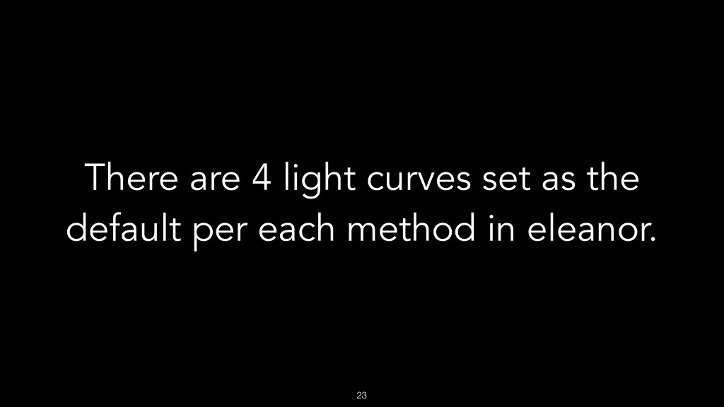 !23 There are 4 light curves set as the default...