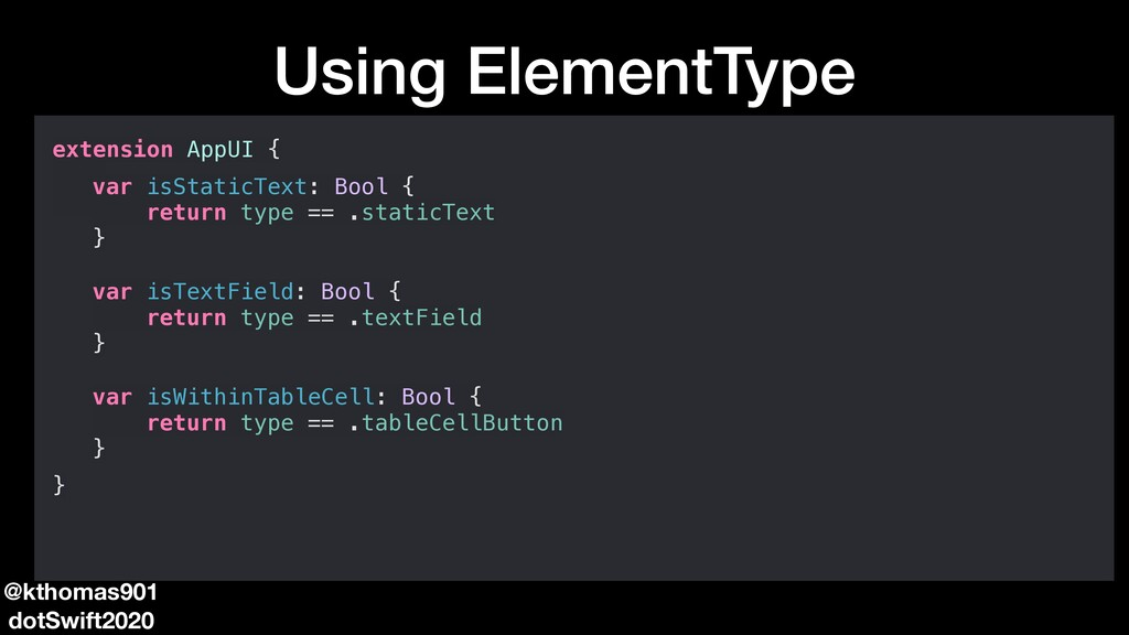 Using ElementType @kthomas901 dotSwift2020 exte...