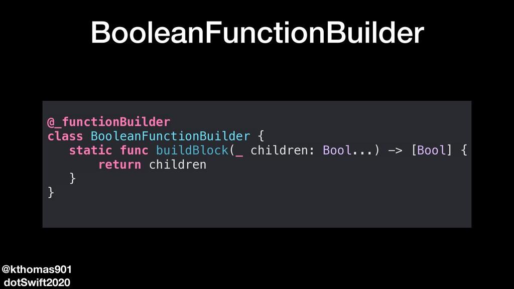 BooleanFunctionBuilder @_functionBuilder class ...