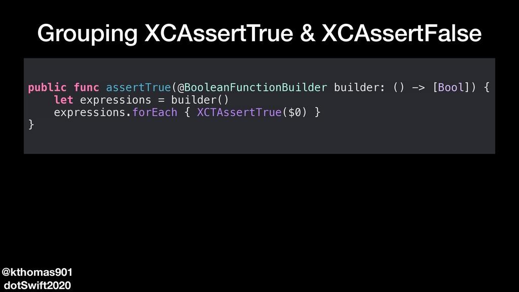 Grouping XCAssertTrue & XCAssertFalse public fu...
