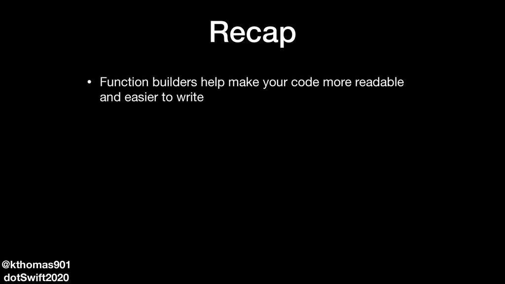 Recap • Function builders help make your code m...