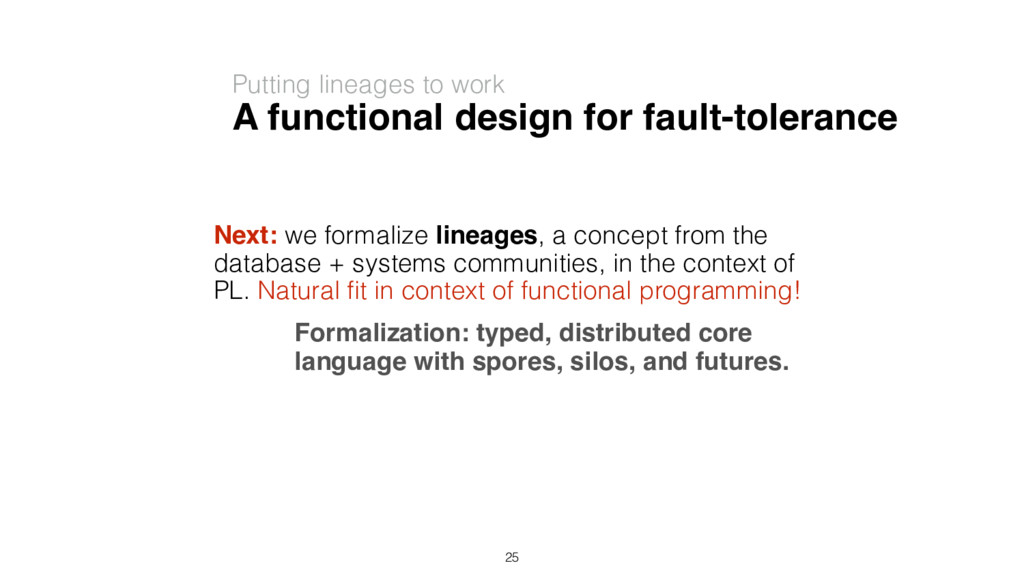 Next: we formalize lineages, a concept from the...
