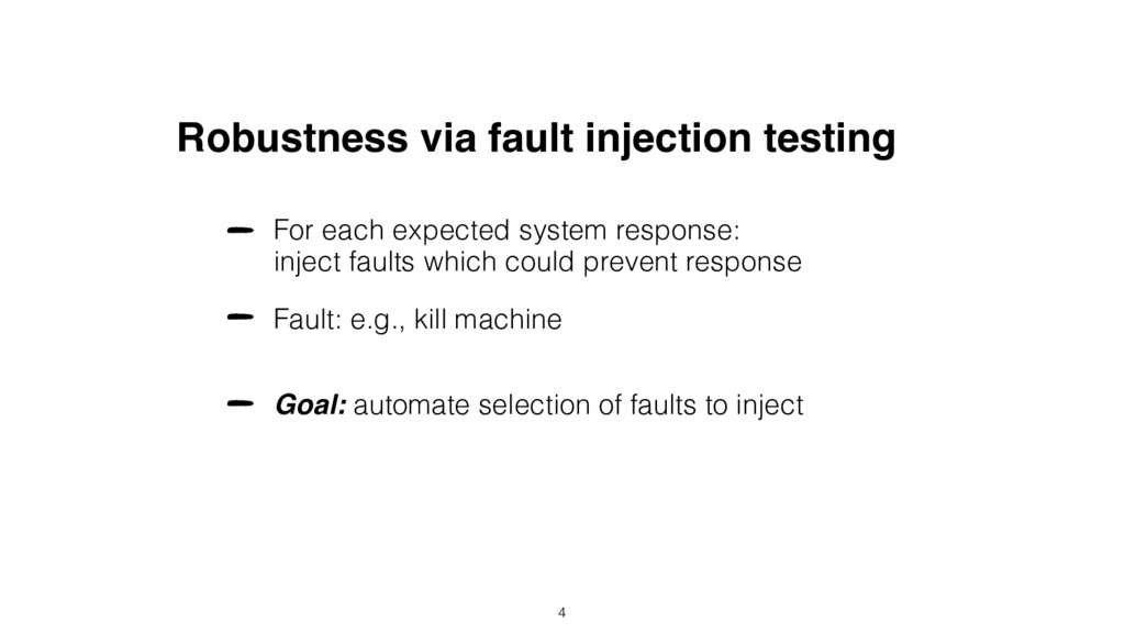 Robustness via fault injection testing For each...