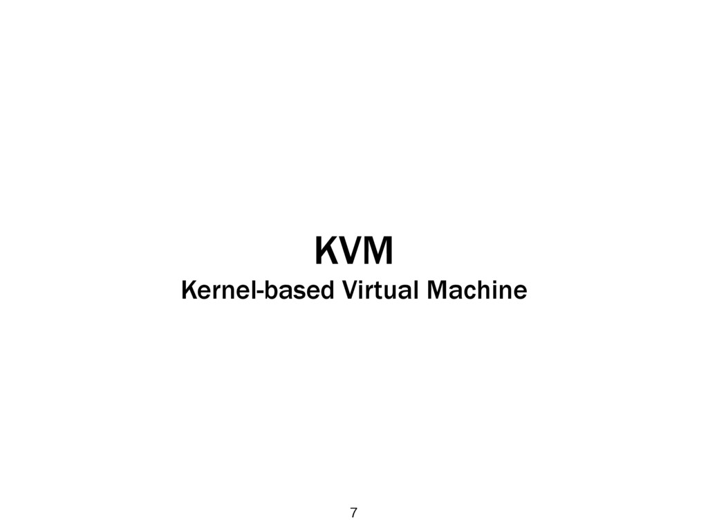 KVM Kernel-based Virtual Machine