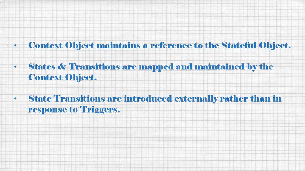 • Context Object maintains a reference to the S...